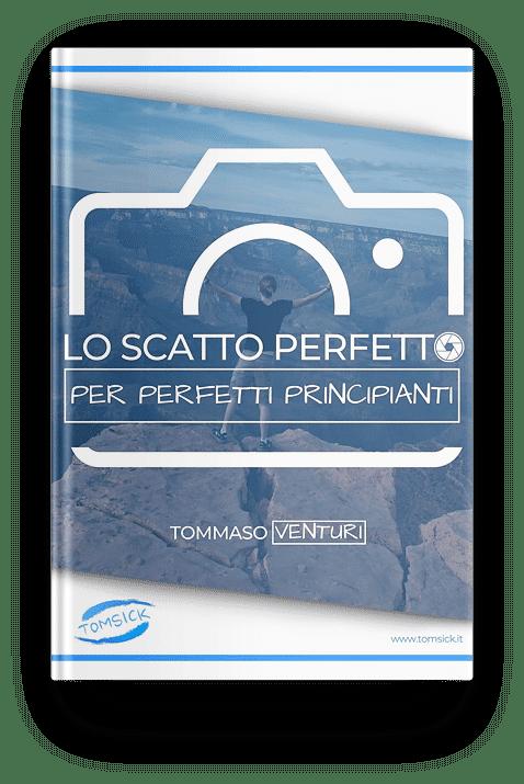 Lo Scatto Perfetto Per Perfetti Principianti Tomsick